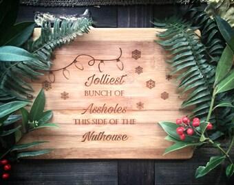 Jolliest Bunch of A**holes Cutting Board, Christmas Vacation, Bungalowboo custom bamboo cutting board, Christmas Holiday Cheese Board