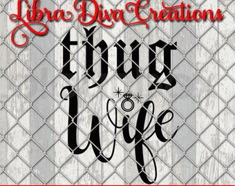Thug Wife SVG PNG DXF pdf eps Studio cutting file version 2