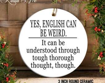 English can be Weird Ornament, Funny Grammar Ornament, Grammar Geek Gift, Funny Geek Ornament, English Teacher Gift, Grammar Ornament OPH26