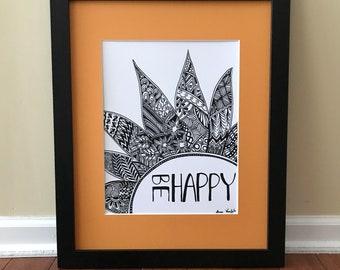 Be Happy - Wall Art Print of a hand-drawn original Zentangle