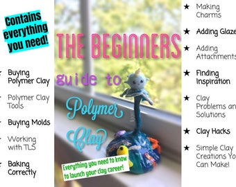 The Beginners Guide To Polymer Clay Digital Download eBook!  Everything you need to know for polymer clay crafting!