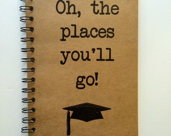 Dr Seuss Journal, Adventure, Travel, Graduation Gift, Oh the Places you'll Go, Dr. Seuss Quote, Graduation Gift, Class of 2018, Sketchbook