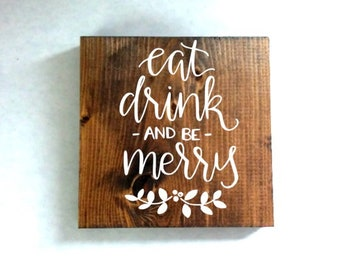 Eat drink and be merry christmas sign, christmas sign, christmas decor, rustic decor, christmas gift