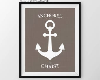 Anchored In Christ Entryway Decor Anchor Wall Art Christian Wall Art Anchor Wall Decor Bible Verse Sign Christian Gifts Bible Verse Wall Art