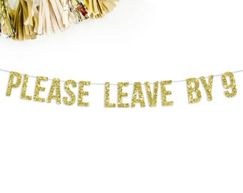 Please Leave By 9 Glitter Banner   funny birthday banner   21st birthday   25th birthday   30th birthday   bachelorette party