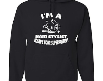 I'm a Hair Stylist  What's your superpower?  Black Hooded Sweatshirt Hoodie Hoody  With Custom Text(optional)
