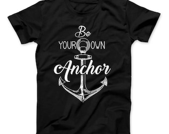 Be Your Own Anchor T-Shirt Anchor Positive Quote Teen Wolf Inspired Quotes Pop Culture Motivational Melissa McCall