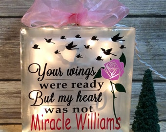 Your Wings were ready but my heart was not lighted glass block 6x6, etched, memorial, personalized, customized with your loved one's name