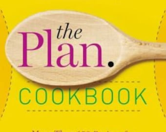 The Plan Cookbook - More Than 150 Recipes for Vibrant Health and Weight Loss (Hardcover, 2014)