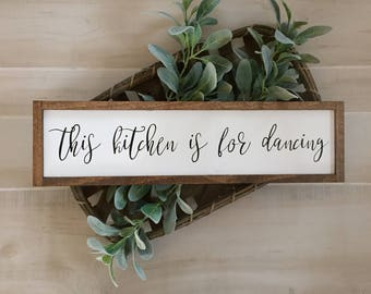 This kitchen is for dancing wood sign / kitchen decor / farmhouse sign / handmade / kitchen sign / wall decor / rustic sign