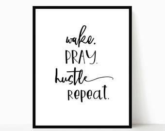Wall Art, Home Decor, Wake Pray Hustle Repeat, Download, Wall Hanging, Living Room Décor, Handmade, Gift Idea, Gift for Women, Art Print
