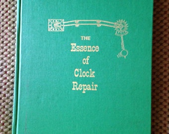 RARE Signed and Numbered Hardcover Book The Essence Of Clock Repair