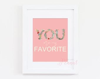You Are My Favorite Nursery Art Print - Kids Wall Art, Nursery Decor, Floral Decor, Flower Art - Pink Nursery - Printed Wall Art, Kids Art
