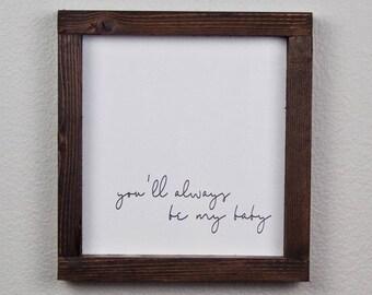You'll Always Be My Baby // Farmhouse Wall Decor // Wood Print // 8x8