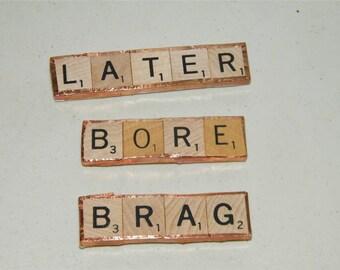 3 Scrabble Tile Magnet Copper Tape Tiles Later Brag Bore 12036