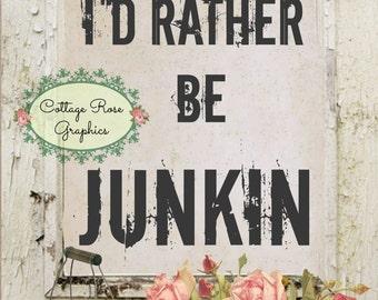 I'd Rather be Junkin printable large format digital image download pink roses Buy 3 Get one Free