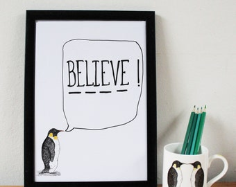 Believe! - Quote Print - motivational print - inspirational print - dream print - friendship gift - new home gift - positive vibes print