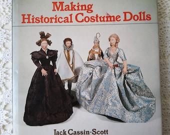 1975 Making Historical Costume Dolls by Jack Cassin-Scott