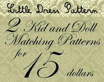 Great Deal - Buy 2 PDF Kid and Doll Matching Dress Pattens for 15 Dollars