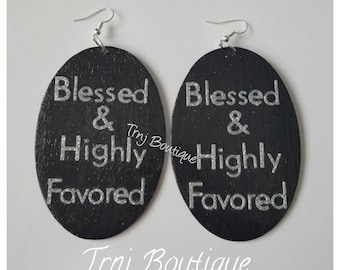 Blessed and Highly Favored Wood Earrings