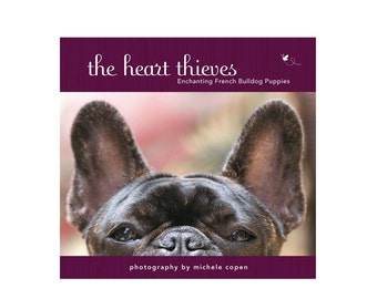 French Bulldog Book: The Heart Thieves, Enchanting French Bulldog Puppies, Hard Cover Book