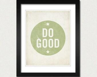 Quote Prints - Do Good 8x10 Art Print - Inspirational quote