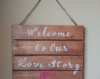 Rustic Sign ~ 'Welcome to Our Love Story'
