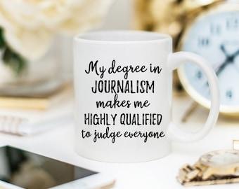 Journalism Gift, Journalism Mug, Journalist Gift, Journalist Mug, Gift for Journalist, Journalist Degree, Journalist Cup, Journalism Graduat