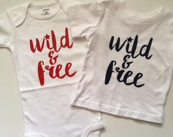 NEW!! Wild & Free Graphic Shirt ONLY/Infant-Toddler Sizing