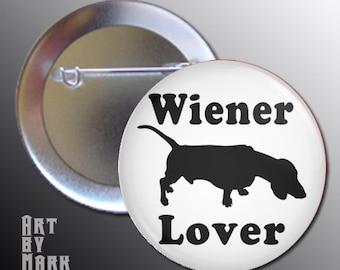 Wiener Lover  Dachshund Dog Pinback Button Pin
