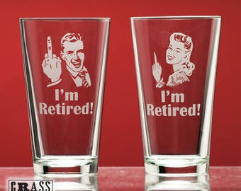 I'm Retired!® pint glass set (man and woman) - etched pint glass - funny retirement gift - gag gift - middle finger - beer drinker