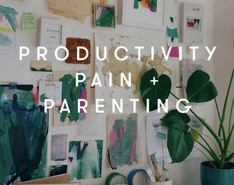 Productivity, Pain + Parenting eBook by Sticks + Ink. A guide to how I juggled starting a business, chronic pain and raising small children