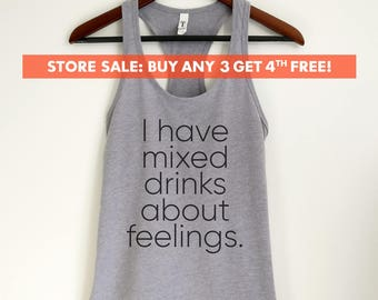 I Have Mixed Drinks About Feelings Tank Top, Ladies Vacation, Party Tank Top, Cute Drinking Tank, Gift For Girl