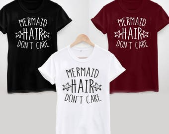 Mermaid Hair Don't Care T-Shirt - Funny Joke Tee