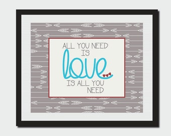 All You Need Is Love Sign - 11x17 - Digital Download