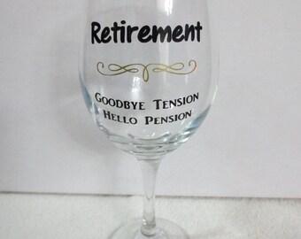 Retirement Goodbye Tension Hello Pension Wine Glass