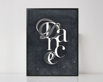 Dance Typography, Poster, Art, print, wall decor  8 x 10 inch, 11 x 14 inch