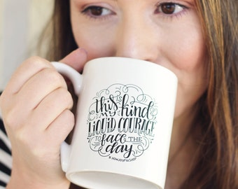 Mug - This is my kind of liquid courage to face the day - hand lettered inspirational mug
