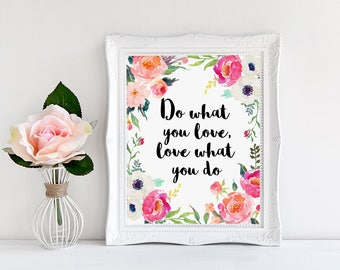 Office Wall Art, Do what you love love what you do, Watercolor Decor, Motivational Quote, Watercolor Floral, Printable Decor, Inspirational