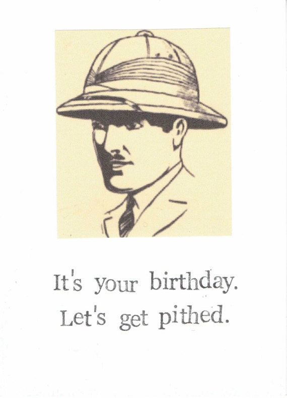 Lets Get Pithed Birthday Card
