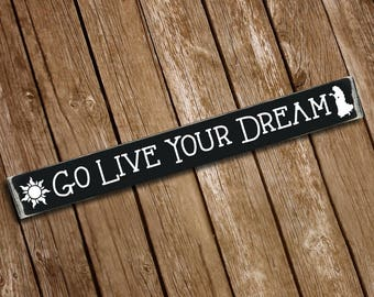 Go Live Your Dream Wooden Sign
