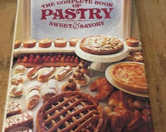 The Complete Book of PASTRY Sweet & Savory by Bernard Clayton Jr. HC DJ 1981