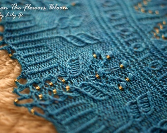 When The Flowers Bloom Knitting Shawl Pattern in PDF