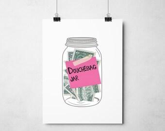 Douche Bag Jar from New Girl Schmidt Pop Culture Printable Zooey Deschanel Quotes Dollar A4 Colour