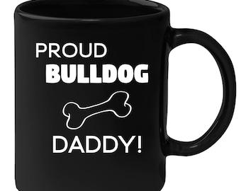 Bulldog - Proud Bulldog Daddy 11 oz Black Coffee Mug