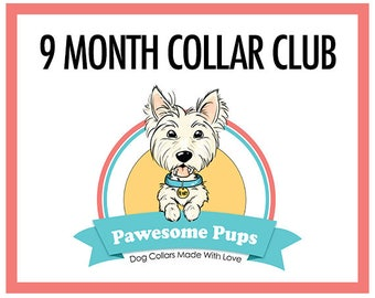 Pawesome Pups Collar Club, 9 month subscription