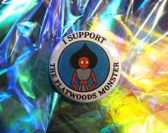 I Support The Flatwoods Monster Button