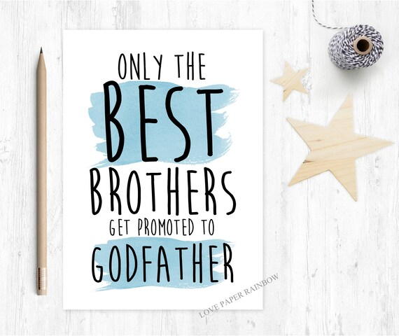will you be my godfather card, only the best brothers get promoted to godfather, godfather card for brother, brother godfather card