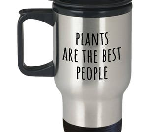 Funny Botany Travel Mug - Botanist Gift Idea - Plants Are The Best People - Plant Lover