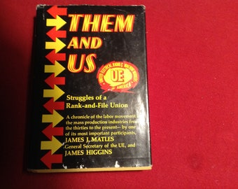 Them and Us. Struggling of a Rank-and-File Union, 1974 Edition.